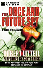 The Once and Future Spy: A Novel of Obsession
