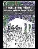 Manual de buenas prácticas para la conservación de bosques nativos: Apuntes: 5 (MEDIO AMBIENTE Y ECOLOGÍA)