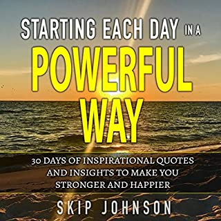 Starting Each Day in a Powerful Way                   By:                                                                                                                                 Skip Johnson                               Narrated by:                                                                                                                                 Skip Johnson                      Length: 41 mins     Not rated yet     Overall 0.0
