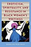 Eroticism, Spirituality, and Resistance in Black Women's Writings