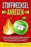 Stoffwechsel anregen: Stoffwechsel beschleunigen und Bauchfett verbrennen ohne Diät und Sport!...