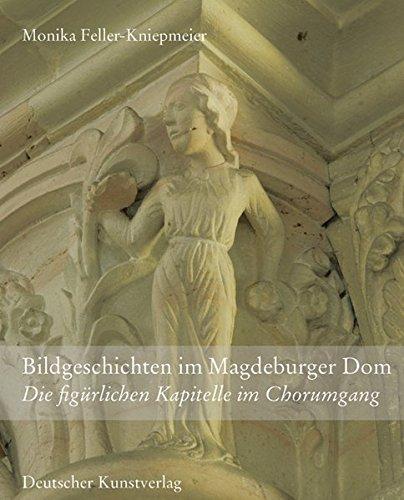 Bildgeschichten im Magdeburger Dom: Die figürlichen Kapitelle im Chorumgang