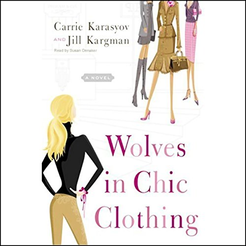 Wolves in Chic Clothing Audiobook By Carrie Karasyov,                                                                                        Jill Kargman cover art