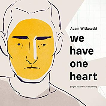 We Have One Heart (Original Motion Picture Soundtrack)