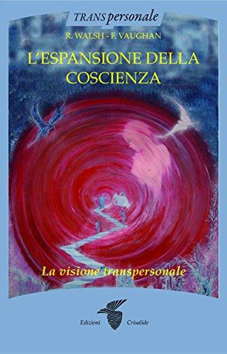 L'espansione della coscienza: La visione transpersonale