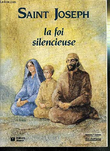 Saint-Joseph, la foi silencieuse