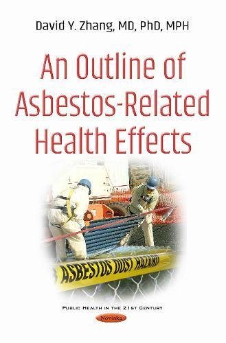Download An Outline of Asbestos-Related Health Effects (Public Health in the 21st Century) 1536109614
