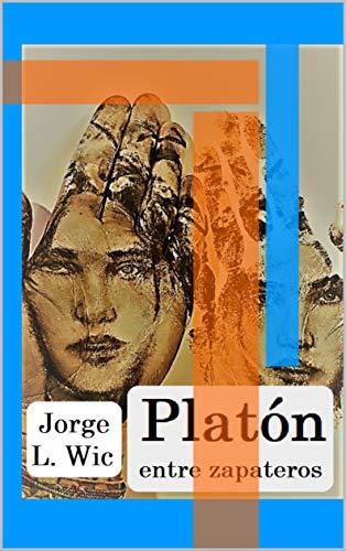 """Platón entre zapateros: Claves platónicas de la novela """"Belarmino y Apolonio"""" (1921), de Ramón Pérez de Ayala"""
