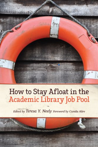 How to Stay Afloat in the Academic Library Job Pool (English Edition)