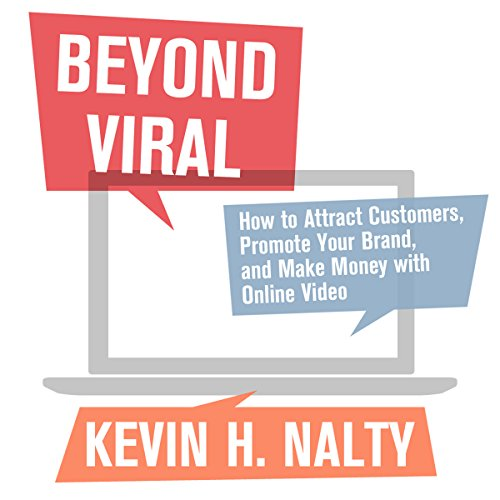 Beyond Viral: How to Attract Customers, Promote Your Brand, and Make Money with Online Video (New Rules Social Media Series) audiobook cover art