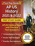 AP US History 2021 and 2022 Prep Study Guide: APUSH Review Book with Practice Test Questions [Includes Detailed Answer Explanations]