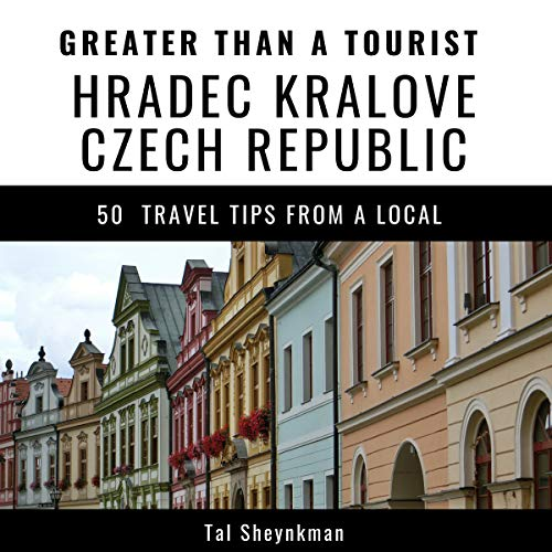 Greater Than a Tourist - Hradec Kralove Czech Republic audiobook cover art