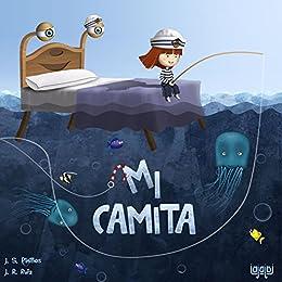 Mi Camita: Libro Infantil Ilustrado (un cuento para dormir feliz) (Spanish Edition) by [J.S. Pinillos, Julen Rodríguez Ruiz]
