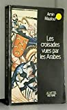 Les croisades vues par les Arabes - J.C.Lattès Histoire - 01/01/1984