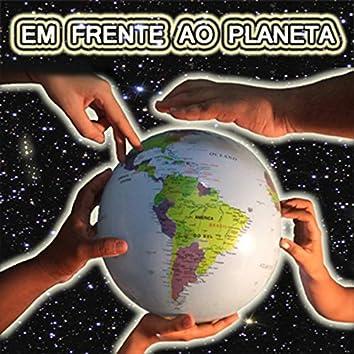 Em Frente Ao Planeta