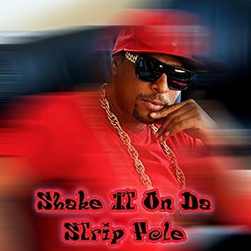 Shake It On Da Strip Pole