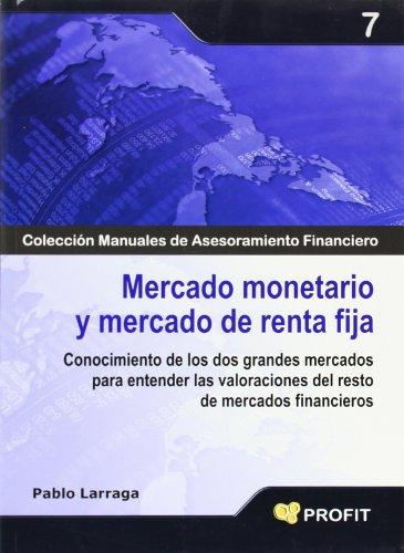 Mercado monetario y mercado de renta fija: Conocimiento de los dos grandes mercados para entender las valoraciones del resto de mercados financieros