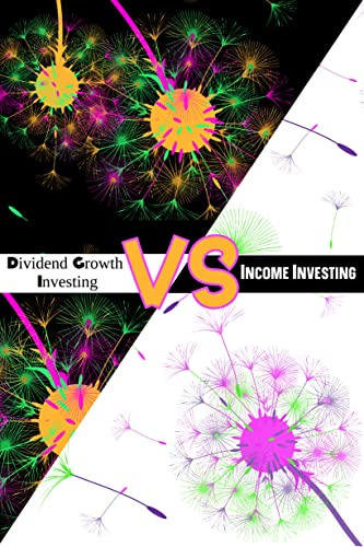 Couverture du livre Dividend Growth Investing vs. Income Investing: Which Method Will Meet Your Needs? (Massive Passive Income Books Book 52) (English Edition)