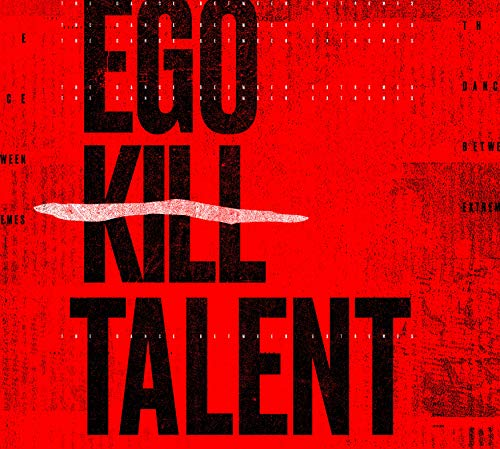 Ego Kill Talent-The Dance Between Extremes