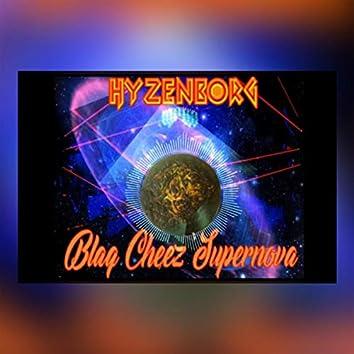 Blaq Cheez Supernova