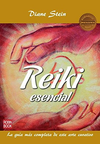 REIKI ESENCIAL: La guía más completa de este arte curativo (Masters Salud (robin Book))