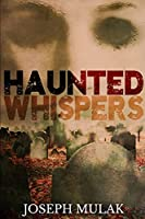 Haunted Whispers: Large Print Edition