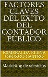 Factores Claves del Exito del Contador Publico: Marketing de servicios (1)