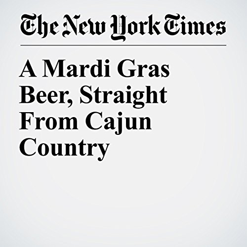 A Mardi Gras Beer, Straight From Cajun Country copertina