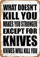 あなたを殺さないものはあなたを強くします。ナイフを除いて。ナイフはあなたを殺します。キッチン装飾壁装飾バーブリキメタルサインポスター20x30cm