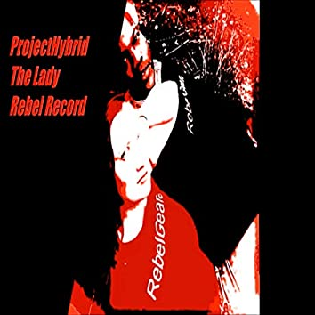 Project Hybrid The Lady Rebel Record