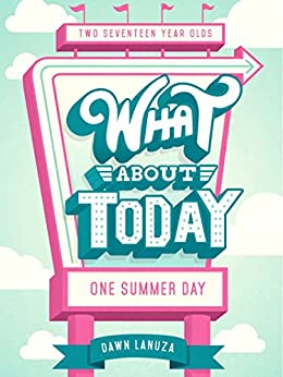 What About Today by [Dawn Lanuza]