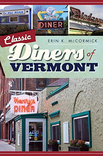 Classic Diners of Vermont (American Palate) (English Edition)