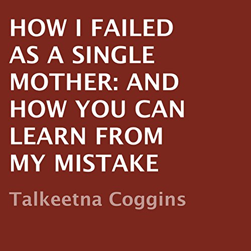 How I Failed as a Single Mother audiobook cover art