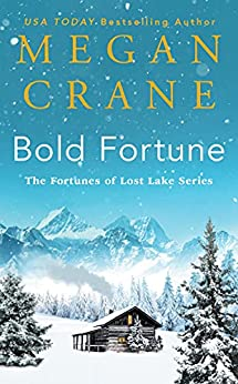 Bold Fortune (The Fortunes of Lost Lake Series Book 1) by [Megan Crane]
