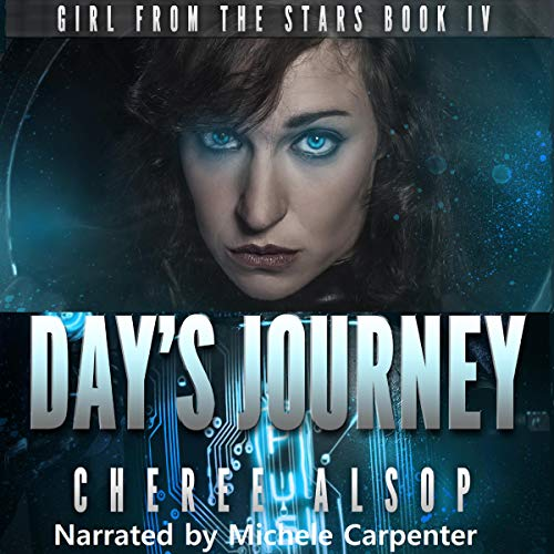 Girl from the Stars Book 4- Day's Journey Audiobook By Cheree Alsop cover art