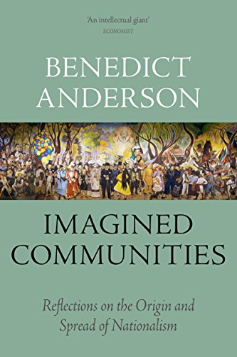 Imagined Communities: Reflections on the Origin and Spread of Nationalism (English Edition)