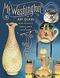 Mt Washington Art Glass plus Webb Burmese, Identification & Value Guide
