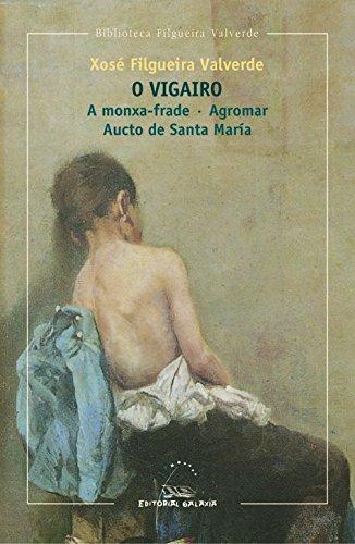 Vigairo, o/ a monxa-frade/agromar/aucto de santa maria(bfv): 2 (Biblioteca Xosé Filgueira Valverde)