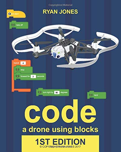 Code a Drone Using Blocks: Learn to code and command a Parro