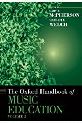 The Oxford Handbook of Music Education, Volume 2 (Oxford Handbooks) Kindle Edition
