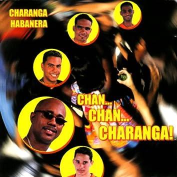 Chan...Chan..Charanga!