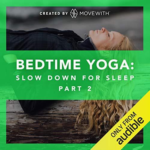 Bedtime Yoga: Slow Down for Sleep: Part 2 audiobook cover art