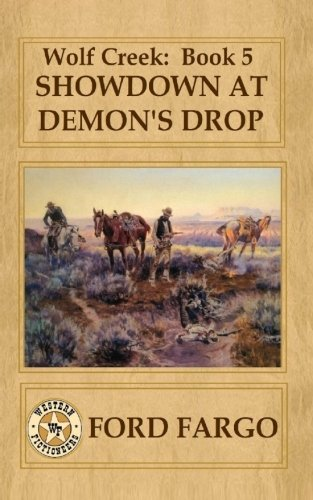 Book: Wolf Creek - Showdown at Demon's Drop (Volume 5) by Robert J. Randisi, Bill Crider, L. J. Martin, Wayne Dundee, Cheryl Pierson and Troy D. Smith