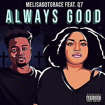 Always Good (feat. Q7)