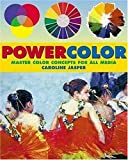 Powercolor: Master Color Concepts for All Media