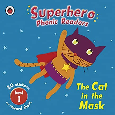 Superhero Phonic Readers: The Cat in the Mask (Level 1) (Phonics) by Dick Crossley (7-May-2009) Paperback