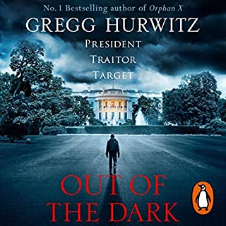 Out of the Dark     Orphan X, Book 4              By:                                                                                                                                 Gregg Hurwitz                               Narrated by:                                                                                                                                 Scott Brick                      Length: 12 hrs and 48 mins     438 ratings     Overall 4.8