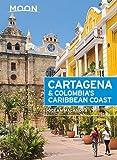 Moon Cartagena & Colombia s Caribbean Coast (Travel Guide)