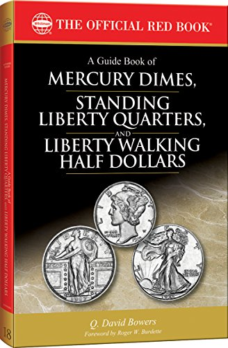 A Guide Book of Mercury Dimes, Standing Liberty Quarters, and...