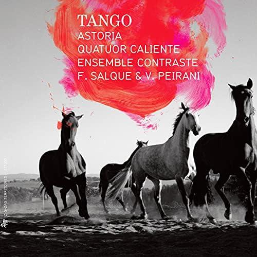 Astoria, Quatuor Caliente & Ensemble Contraste
